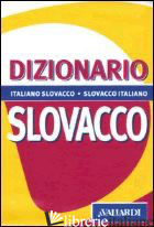 DIZIONARIO SLOVACCO. ITALIANO-SLOVACCO, SLOVACCO-ITALIANO - DENCIKOVA' DE BLASIO DAGMAR