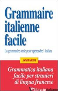 GRAMMATICA ITALIANA FACILE PER FRANCESI - GIRAUD MARTINE