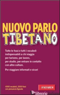 NUOVO PARLO TIBETANO - CHODUP TSERING (LAMA); BLANCHIETTI MARGHERITA