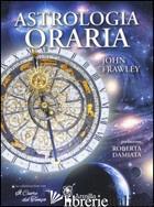 ASTROLOGIA ORARIA - FRAWLEY JOHN