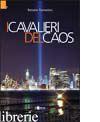 CAVALIERI DEL CAOS (I) - TOMASINO RENATO