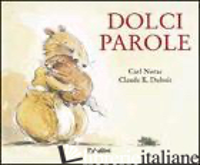 DOLCI PAROLE. EDIZ. ILLUSTRATA - NORAC CARL; DUBOIS CLAUDE K.