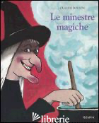 MINESTRE MAGICHE. EDIZ. ILLUSTRATA (LE) - BOUJON CLAUDE