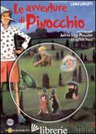 AVVENTURE DI PINOCCHIO. CON CD-ROM (LE) - COLLODI CARLO; DELLA BIANCA L. (CUR.)