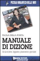 MANUALE DI DIZIONE - DELLA PORTA PAOLA