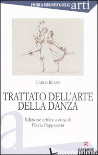 TRATTATO DELL'ARTE DELLA DANZA - BLASIS CARLO; PAPPACENA F. (CUR.)