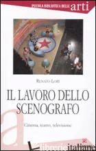 LAVORO DELLO SCENOGRAFO. CINEMA, TEATRO, TELEVISIONE. EDIZ. ILLUSTRATA (IL) - LORI RENATO