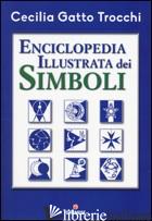 ENCICLOPEDIA ILLUSTRATA DEI SIMBOLI - GATTO TROCCHI CECILIA