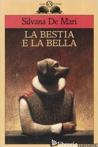 BESTIA E LA BELLA (LA) - DE MARI SILVANA