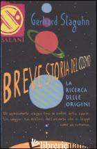 BREVE STORIA DEL COSMO - STAGUHN GERHARD