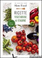 IN CUCINA CON SLOW FOOD. RICETTE VEGETARIANE DI STAGIONE - MINERDO B. (CUR.)