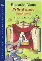 PELLE D'ASINO. COMMEDIA IN DUE ATTI - DIANA RICCARDO