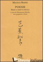 POESIE. HAIKU E SCRITTI POETICI. TESTO GIAPPONESE A FRONTE - BASHO MATSUO; MURAMATSU M. (CUR.)
