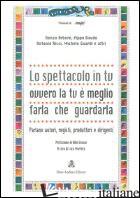 SPETTACOLO IN TV OVVERO LA TV E' MEGLIO FARLA CHE GUARDARLA. PARLANO AUTORI, REG - MARTERA L. (CUR.)