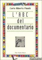 ABC DEL DOCUMENTARIO (L') - PINELLI C. ALBERTO
