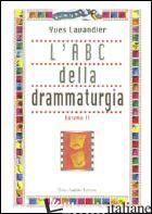 ABC DELLA DRAMMATURGIA (L'). VOL. 2 - LAVANDIER YVES