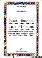 COME FUNZIONA UNA SIT-COM - WOLFF JURGEN