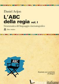 ABC DELLA REGIA (L'). VOL. 1 - ARIJON DANIEL