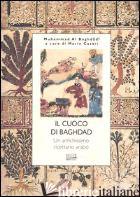 CUOCO DI BAGDAD. UN ANTICHISSIMO RICETTARIO ARABO (IL) - AL-BAGHDADI MUHAMMAD; CASARI M. (CUR.); BARZINI S. (CUR.)