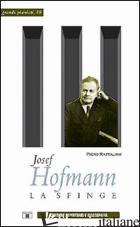 JOSEF HOFMANN. LA SFINGE - RATTALINO PIERO; IANNELLI M. T. (CUR.)