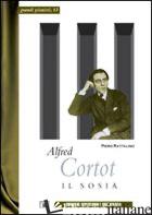 ALFRED CORTOT. IL SOSIA - RATTALINO PIERO