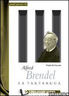 ALFRED BRENDEL. LA TARTARUGA - RATTALINO PIERO
