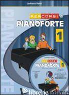 PERCORSI DI PIANOFORTE. CON CD. VOL. 1 - PERINI LANFRANCO