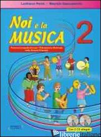 NOI E LA MUSICA. GIUDA PER L'INSEGNANTE. CON CD AUDIO. VOL. 2 - PERINI LANFRANCO; SPACCAZOCCHI MAURIZIO