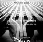 SCELTA DI PROGETTARE (LA) - CETICA PIER ANGELO
