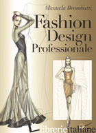 FASHION DESIGN PROFESSIONALE - BRAMBATTI MANUELA