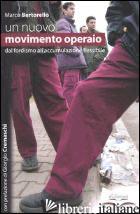 NUOVO MOVIMENTO OPERAIO. DAL FORDISMO ALL'ACCUMULAZIONE FLESSIBILE (UN) - BERTORELLO MARCO
