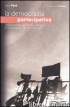 DEMOCRAZIA PARTECIPATIVA. L'ESPERIENZA DI PORTO ALEGRE E I PROGETTI DI DEMOCRAZI - PONT RAUL; SIMEONE N. (CUR.)