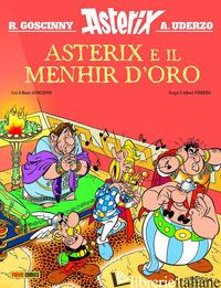 ASTERIX E IL MENHIR D'ORO - GOSCINNY RENE'; UDERZO ALBERT