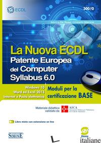 NUOVA ECDL. PATENTE EUROPEA DEL COMPUTER. SYLLABUS 6.0. MODULI PER LA CERTIFICAZ - DE ROSA SABRINA; MARONE UMBERTO