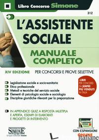 ASSISTENTE SOCIALE. MANUALE COMPLETO PER CONCORSI E PROVE SELETTIVE. CON ESPANSI - AA.VV.