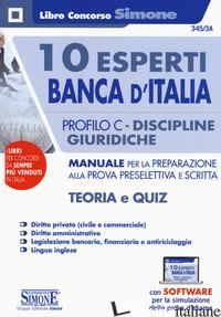10 ESPERTI BANCA D'ITALIA. PROFILO C. DISCIPLINE GIURIDICHE. MANUALE PER LA PREP - 345/3A
