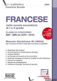 FRANCESE NELLA SCUOLA SECONDARIA DI I E II GRADO. CLASSI DI CONCORSO A24-A25 (EX - 526/5