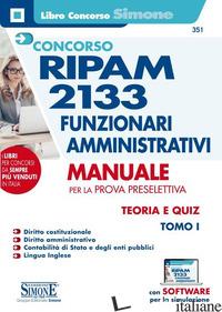 CONCORSO RIPAM 2133 FUNZIONARI AMMINISTRATIVI. CON SOFTWARE DI SIMULAZIONE. VOL. - 351