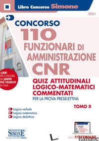 CONCORSO CNR. 110 FUNZIONARI DI AMMINISTRAZIONE. QUIZ ATTITUDINALI LOGICO MATEMA - 352/1