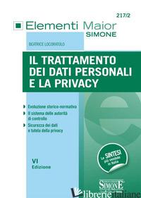 TRATTAMENTO DEI DATI PERSONALI E LA PRIVACY (IL) - LOCORATOLO BEATRICE