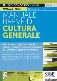 MANUALE BREVE DI CULTURA GENERALE. PER CONCORSI NEGLI ENTI PUBBLICI, CONCORSI MI - 238/A