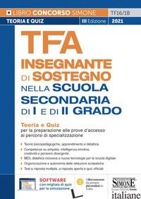 TFA INSEGNANTE DI SOSTEGNO. NELLA SCUOLA SECONDARIA DI I E DI II GRADO. TEORIA E - AA.VV.