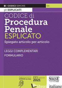 CODICE DI PROCEDURA PENALE ESPLICATO. SPIEGATO ARTICOLO PER ARTICOLO. LEGGI COMP - AA.VV.