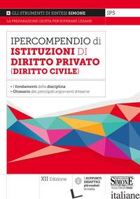 IPERCOMPENDIO DI ISTITUZIONI DI DIRITTO PRIVATO (DIRITTO CIVILE) - IP5