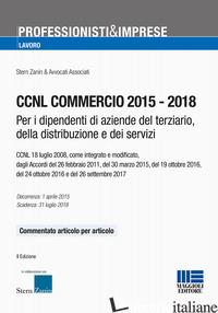 CCNL COMMERCIO 2015-2018. PER I DIPENDENTI DI AZIENDE DEL TERZIARIO, DELLA DISTR - ZANIN STERN