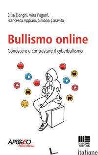 BULLISMO ONLINE - DONGHI ELISA; PAGANI VERA; APPIANI FRANCESCA; CARAVITA SIMONA