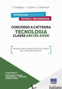 CONCORSO A CATTEDRA. TECNOLOGIA CLASSE A60 (EX A033). MANUALE PER LA PROVA SCRIT - AA VV