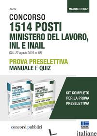 KIT CONCORSO 1514 POSTI MINISTERO DEL LAVORO, INL E INAIL. PROVA PRESELETTIVA MA - COTRUVO GIUSEPPE