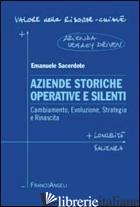 AZIENDE STORICHE OPERATIVE E SILENTI. CAMBIAMENTO, EVOLUZIONE, STRATEGIA E RINAS - SACERDOTE EMANUELE