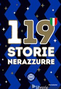 119 STORIE NERAZZURRE. EDIZ. A COLORI - FC INTERNAZIONALE MILANO (CUR.)